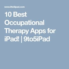 10 Best Occupational Therapy Apps for iPad! | 9to5iPad