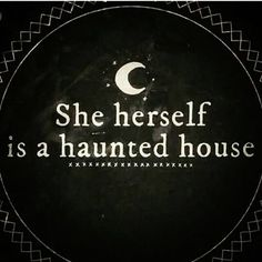 She herself is a haunted house. Is it better to keep things inside of yourself or allow yourself be brave and voice your feelings to others as part of a healing process for yourself? Would love to know your thoughts? Quotes To Live By, Me Quotes, House Quotes, Witch Quotes, Beautiful Words, Decir No, Favorite Quotes, Quotations, Lyrics