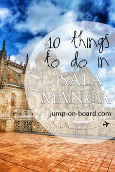 10 things to do in Salamanca, Spain