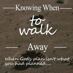 http://themommies.org/2016/01/26/knowing-walk-away-gods-plan-us-isnt-planned/  I recently started taking a yoga instructor certification course but quickly realized this wasn't God's plan for me.