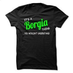 Borgia thing understand ST420 - #hoodies for teens #chunky sweater. I WANT THIS => https://www.sunfrog.com/Names/Borgia-thing-understand-ST420.html?68278