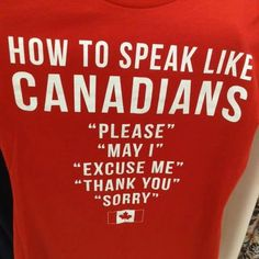 "~ Yeah remember this. We don't say ""eh"" or ""aboot"" all the time. We speak common courtesy.<<< Of we do say ""eh"" when necessary in a sentence (or at least I do) Canadian Memes, Canadian Things, I Am Canadian, Canadian History, Canadian Girls, Canada Funny, Canada 150, Canada Humor, Meanwhile In Canada"