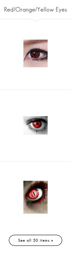 """""""Red/Orange/Yellow Eyes"""" by thedeathlyhallowsalways ❤ liked on Polyvore featuring beauty products, eyes, red eyes, makeup, eye makeup, eyeshadow, cosmetics, pictures, powers and people"""