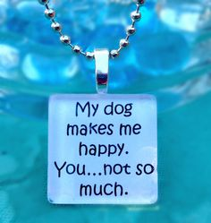 My dog/cat makes me happy you not so much Glass Tile by RileysStar, $6.99