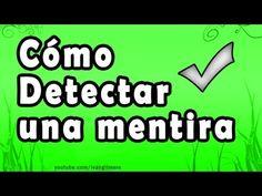 COMO DETECTAR UNA MENTIRA - Lenguaje corporal, consejos, trucos, Neurolingüistica - YouTube