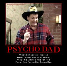 Image from http://4.bp.blogspot.com/-cO6hPiB1LwE/TzYEPB5rSkI/AAAAAAAABeI/_oWqpH4WhAQ/s640/al-bundy-psycho-dad.jpg.