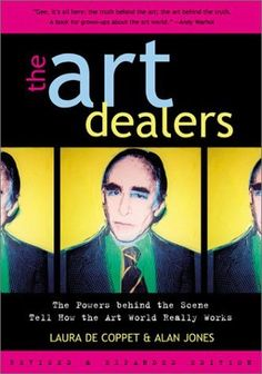 The Art Dealers, Revised & Expanded: The Powers Behind the Scene Tell How the Art World Really Works by Laura de Coppet et al., http://www.amazon.com/dp/0815412452/ref=cm_sw_r_pi_dp_iD90ub1ARHEQW