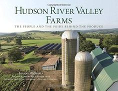 Hudson River Valley Farms: The People And The Pride Behind The Produce  Used Book in Good Condition