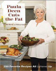 Paula Deen Cuts the Fat: 250 Recipes Lightened Up: Paula Deen: 9781943016020: Amazon.com: Books