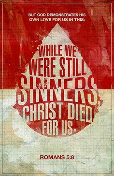 """Romans 5:8   Romanos 5:8 --> """"pero Dios mostró el gran amor que nos tiene al enviar a Cristo a morir por nosotros cuando todavía éramos pecadores""""."""