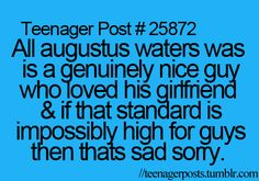 yeah well augustus waters isnt real thats why Teen Posts, Teenager Posts, Just In Case, Just For You, John Green Books, Augustus Waters, Into The West, Tfios, Lol So True