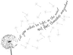 Dandelion Wish Quotes. QuotesGram