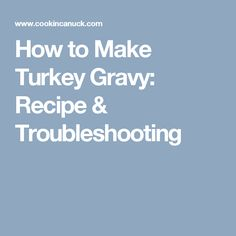 This turkey gravy has been a no-fail recipe for our family for years. But if you run into any troubles, there are plenty of tips for fixing your gravy. Making Turkey Gravy, How To Make Turkey, Roasting Pan, Fall Food, Fix You, Fall Recipes, Holidays, Drink, Dinner