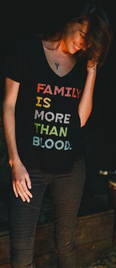 Family is more than blood!  Brittany needs this shirt, and then I'll need it when she carries our next baby! :3 Shoot, I want it now because of Kaylee <3  It's so true <3