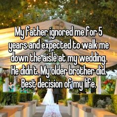 My father ignored me for 5 years and expected to walk me down the aisle at my wedding. My older brother did. Best decision of my life. Sad Love Stories, Touching Stories, Sweet Stories, Cute Stories, Cute Relationship Goals, Cute Relationships, Cute Quotes, Funny Quotes, Whisper Quotes