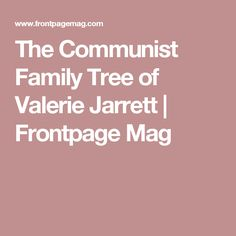 Things that make you say hmmm... Valerie Jarrett, Obama's closest friend and White House advisor. Said in a speech that when she needs inspiration, she looks to Karl Marx. Now living with the Obamas.