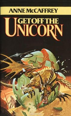 Anne McCaffrey - Get Off the Unicorn 1977 Edition Book Cover by Paul Alexander