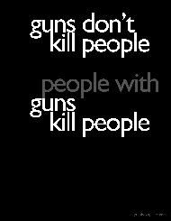 """Guns Don't Kill People"" by Donavon West"