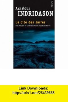 La cit� des jarres  (French Edition) (9782757800232) Arnaldur Indridason, Eric Boury , ISBN-10: 275780023X  , ISBN-13: 978-2757800232 ,  , tutorials , pdf , ebook , torrent , downloads , rapidshare , filesonic , hotfile , megaupload , fileserve