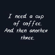 Coffee ☕ please. And then more coffee...