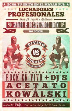 "Lucha Libre Theme party at ""Mayan Pub Bar"" Poster. by José Luis Acosta Calva, via Behance"