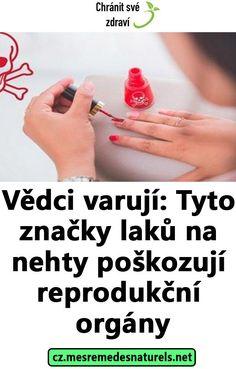 Vědci varují: Tyto značky laků na nehty poškozují reprodukční orgány Opi, Essie, Shellac, Revlon, Maybelline, Detox, Personal Care, Bottle, Health