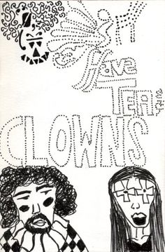 'have tea with clowns'