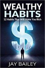 Wealthy Habits - http://www.source4.us/wealthy-habits/
