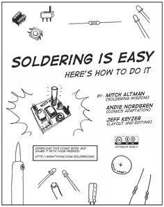 Cartoons that make soldering simple. And as every good Geek knows, soldering is a basic skill. Like boiling water for foodies.