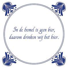 Tegeltjeswijsheid.nl - een uniek presentje - In de hemel is geen bier