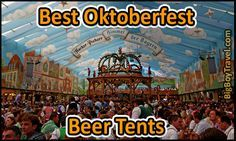 The best Oktoberfest beer tents in Munich with most fun and top places rankings to drink beer. Easiest Oktoberfest tents to get into for seats reservations. Best for international partying American friendly visitors.