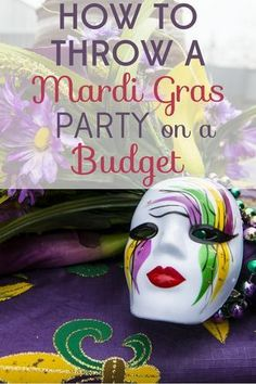 Mardi Gras is a holiday of excess, but you can celebrate on the cheap! We've got tips for throwing a dazzling Mardi Gras party on a budget!