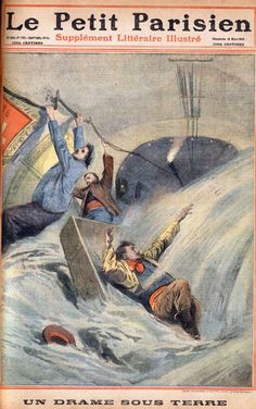newspaper cover with cartoon of men crashing through underground tunnel through waves of water Images Of Flood, Newspaper Cover, New Paris, Secret Places, Paris France, River, Cartoon, This Or That Questions, History