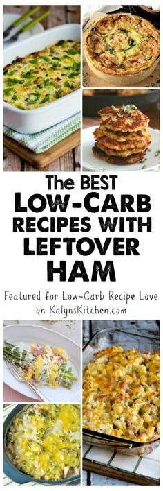 Here are The BEST Low-Carb Recipes Using Leftover Ham in case you have left over ham after Easter, or make these any time during the year when you have ham on hand! This round-up has great ideas from low-carb bloggers around the web! [featured for Low-Carb Recipe Love on KalynsKitchen.com]