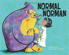 Normal Norman Written by Tara Lazar Illustrated by S.britt Sterling Children's Books   3/01/2016