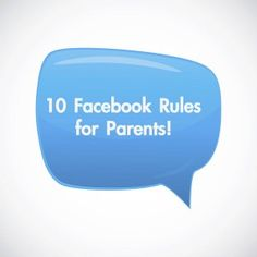 Love this! - 10 Facebook Rules for Parents