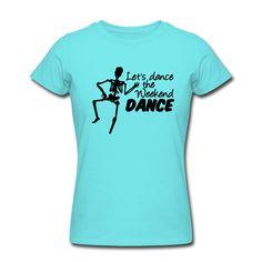 Let's dance the weekend dance - witzige Shirts und Geschenke mit tanzendem Skelett - frohes Wochenende! #weekend #dance #wochenende #fun #party #tanzen #feiern #feier #shirts #geschenke