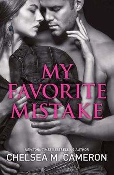 My Favorite Mistake – Chelsea M. Cameron -1st read of 2016, waiting on the 2nd book to come in the mail!