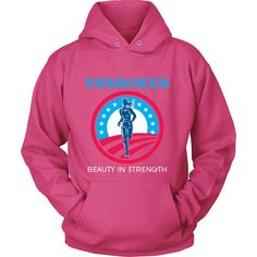 Unbroken - Beauty in Strength - Hoodie Sweatshirt