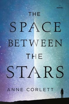The Space Between The Stars by Anne Corlett has an absolutely glorious cover. It is blue, pink and science fiction oriented. OF COURSE I was interested Literary Fiction, Science Fiction Books, Ya Books, Books To Read, Teen Books, Penguin Random House, Book Lists, Reading Lists, Reading Nook