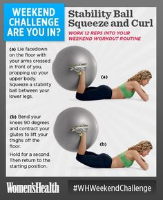 #WHWeekendChallenge Stability Ball Squeeze and Curl. To get an amazing lower body burn, focus on squeezing your inner thighs and glutes while completing 12 reps of this exercise move. SO...ARE YOU IN?