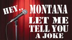 An American In Montana: A Few Jokes With A Montana Flavor…