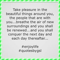 Quote of the day. #enjoylife #quotesbygsl