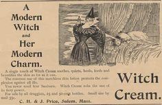 Witch Cream lotion ad- 1893 (Salem,  Mass oh, my.  i hope Annie didn't rub this on her face.