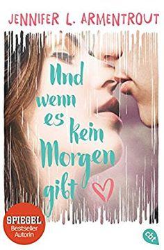 Und wenn es kein Morgen gibt: Amazon.de: Jennifer L. Armentrout, Anja Hansen-Schmidt: Bücher