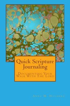 Quick Scripture Journaling: Documenting Your Walk With The Lord by Anna M. Navarro http://www.amazon.com/dp/1505446376/ref=cm_sw_r_pi_dp_Gx8Hub1C0VA8D