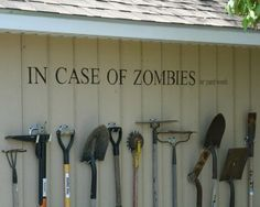 in case of zombies..