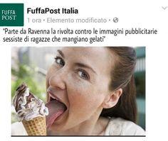 """""""Parte da Ravenna la rivolta contro le pubblicitá sessiste dei gelatai, la strada è lunga ma diventeremo una societá civile"""" di Olga Femministan"""