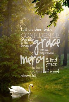 Hebreos 4:16 Acerquémonos, pues, confiadamente al trono de la gracia, para alcanzar misericordia y hallar gracia para el oportuno socorro. ♔