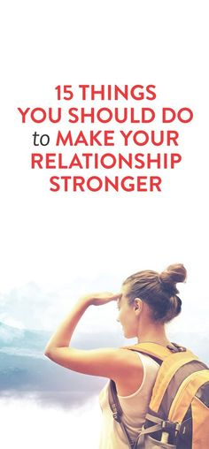 15 Things You Should Be Doing To Make Your Relationship Stronger